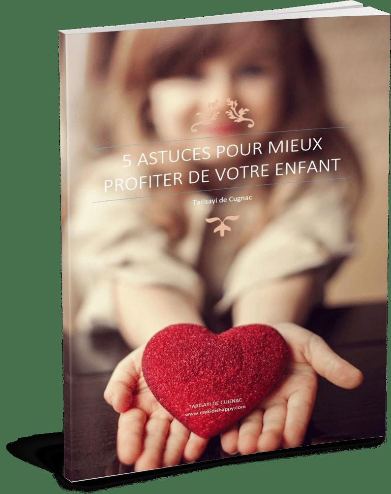 Livre offert : 5 astuces pour mieux profiter de votre enfant