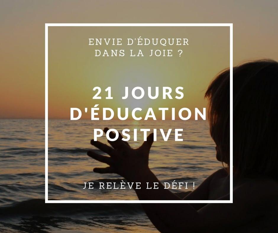 21 jours de jeux d'éducation positive pour résoudre les crises de colère, les difficultés pour le coucher, les devoirs, l'impolitesse, etc.